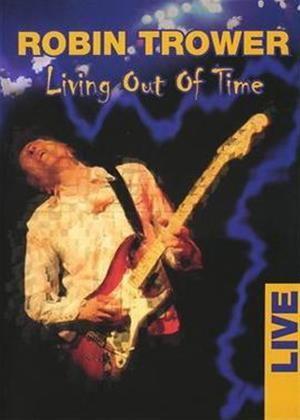 Rent Robin Trower: Living Out of Time Online DVD Rental