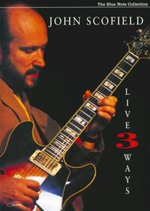 Rent John Scofield: Live Three Ways Online DVD & Blu-ray Rental
