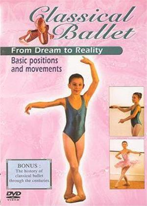 Rent Classical Ballet 1: From Dream to Reality: The Basics Online DVD Rental