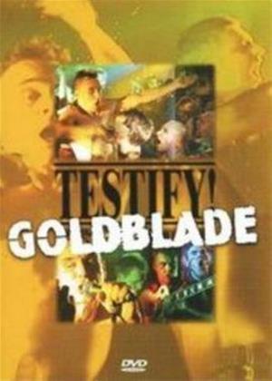 Rent Goldblade: Testify! Live Online DVD Rental