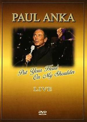 Rent Paul Anka: Put Your Head on My Shoulder: Live Online DVD Rental