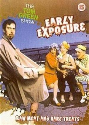 Rent The Tom Green Show: Early Exposure: Raw Meat and Rare Treats Online DVD Rental