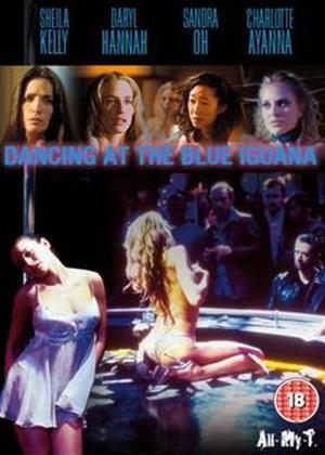 Rent Dancing at the Blue Iguana Online DVD Rental