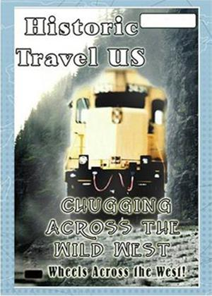 Rent Historic Travel US: Chugging Across the Wild West Online DVD Rental