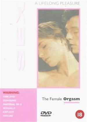 Rent Sex: A Lifelong Pleasure: Female Orgasm Online DVD Rental