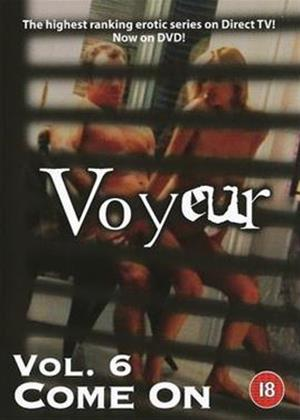 Rent Voyeur: Vol.6: Come On Online DVD Rental