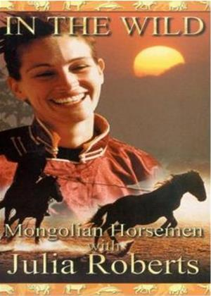 Rent In the Wild: Mongolian Horsemen (aka Wild Horsemen of Mongolia with Julia Roberts) Online DVD & Blu-ray Rental