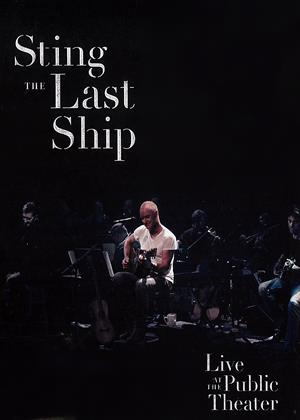 Rent Sting: Live at the Public Theater (aka Sting: When the Last Ship Sails) Online DVD & Blu-ray Rental