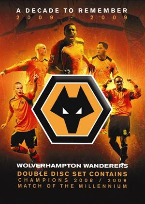 Rent Wolverhampton Wolves: A Decade to Remember Online DVD Rental