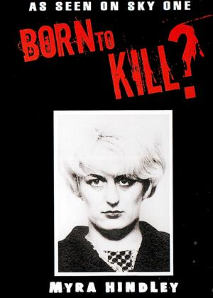 Rent Born to Kill?: Vol.1: Myra Hindley Online DVD & Blu-ray Rental