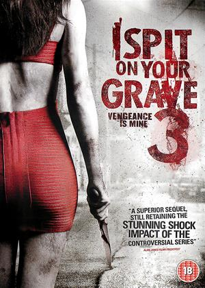 Rent I Spit on Your Grave 3 (aka I Spit on Your Grave: Vengeance is Mine) Online DVD & Blu-ray Rental