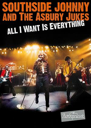 Rent Southside Johnny and the Asbury Jukes: All I Want Is Everything Online DVD Rental