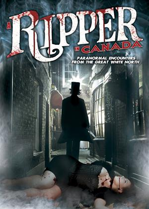 Rent Ripper in Canada: Paranormal Encounters from the Great White North Online DVD Rental