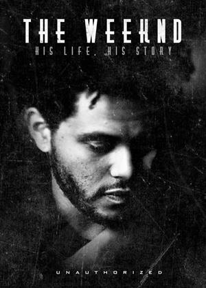 Rent The Weeknd: His Life, His Story Online DVD Rental