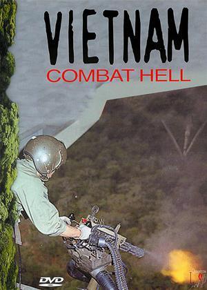 Rent Vietnam: Combat Hell (aka Vietnam: 1967-1969) Online DVD Rental