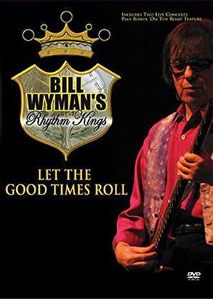 Rent Bill Wyman's Rhythm Kings: Let the Good Times Roll Online DVD Rental