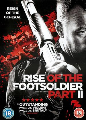 Rent Rise of the Footsoldier II (aka Reign of the General) Online DVD & Blu-ray Rental
