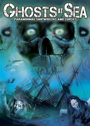 Rent Ghosts at Sea: Paranormal Shipwrecks and Curses Online DVD Rental