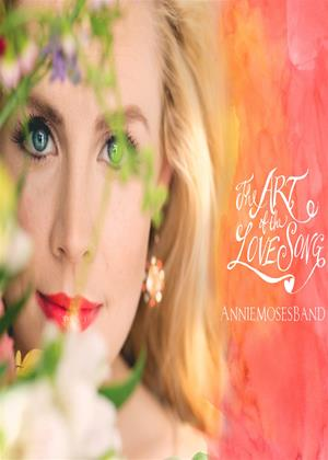 Rent Annie Moses Band: Art of the Love Song Online DVD & Blu-ray Rental
