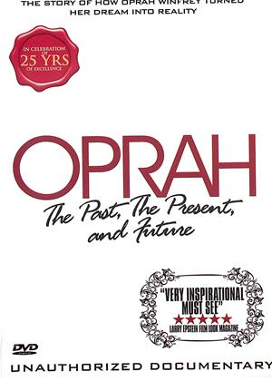Rent Oprah Winfrey: The Past, the Present and Future Online DVD Rental