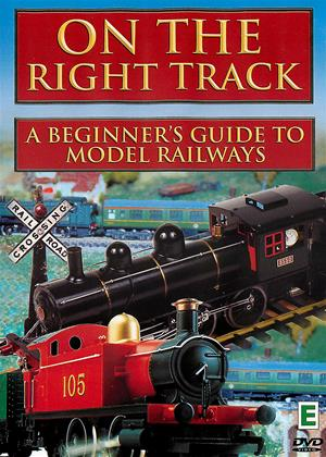 Rent On the Right Track: A Beginner's Guide to Model Railways Online DVD Rental