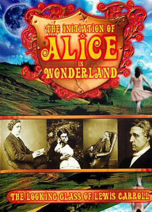 Rent The Initiation of Alice in Wonderland (aka The Initiation of Alice in Wonderland: The Looking Glass of Lewis Carroll) Online DVD Rental
