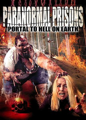 Rent Paranormal Prisons: Portal to Hell on Earth Online DVD Rental