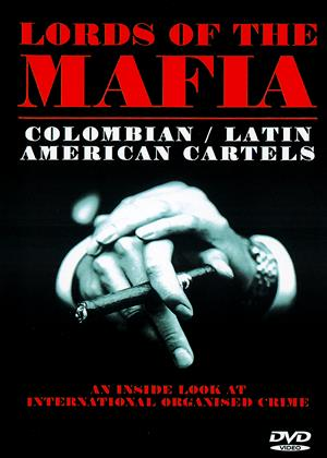 Rent Lords of the Mafia: Colombian / Latin American Cartels Online DVD & Blu-ray Rental