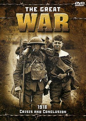 Rent The Great War: 1918: Crisis and Conclusion Online DVD Rental