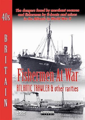 Rent 40s Britain: Fishermen at War Online DVD Rental