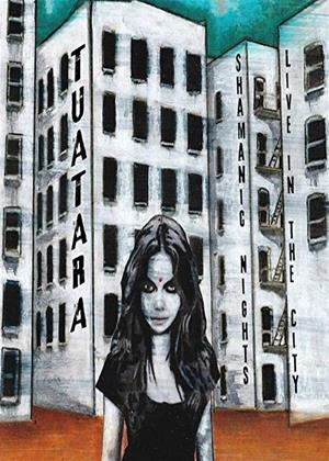 Rent Tuatara: Shamanic Nights, Live in the City Online DVD Rental