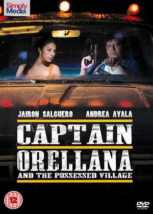 Rent Captain Orellana and the Possessed Village (aka El capitan Orellana y la aldea endemoniada) Online DVD Rental