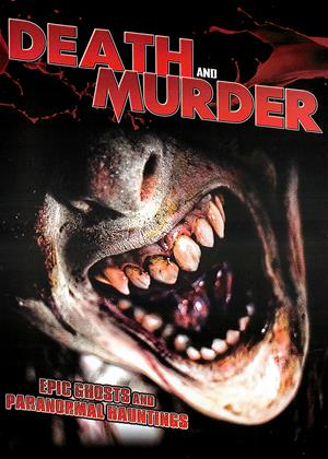 Rent Death and Murder (aka Death and Murder: Epic Ghosts and Paranormal Hauntings) Online DVD & Blu-ray Rental