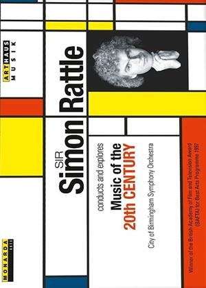 Rent Sir Simon Rattle conducts and explores Music of the 20th Century Online DVD Rental