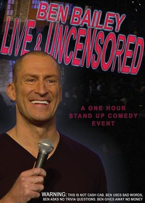 Rent Ben Bailey: Live and Uncensored Online DVD Rental