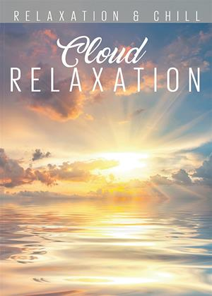 Rent Cloud Relaxation Online DVD & Blu-ray Rental