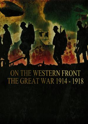 Rent On the Western Front: The Great War 1914-1918 Online DVD Rental