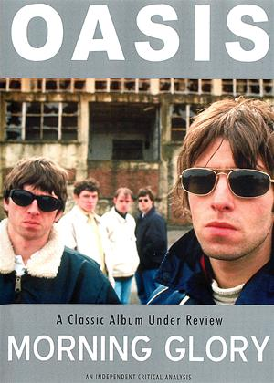 Rent Oasis: Morning Glory (aka Oasis: Morning Glory: A Classic Album Under Review) Online DVD Rental