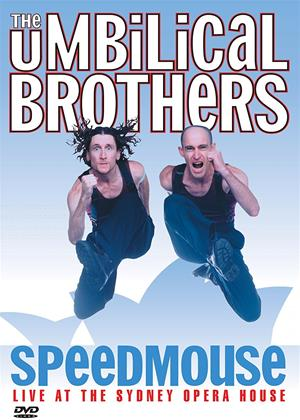 Rent The Umbilical Brothers: Speedmouse (aka The Umbilical Brothers: Speedmouse (Live from the Sydney Opera House)) Online DVD Rental