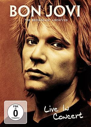 Rent Bon Jovi: Live in Concert: The Broadcast Archives Online DVD & Blu-ray Rental