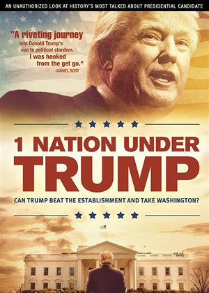 Rent One Nation Under Trump (aka Donald Trump: 1 Nation Under Trump) Online DVD Rental