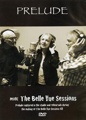 Rent Prelude: Inside the Belle Vue Sessions Online DVD & Blu-ray Rental