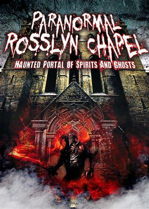 Rent Paranormal Rosslyn Chapel (aka Paranormal Rosslyn Chapel: Haunted Portal of Spirits and Ghosts) Online DVD Rental