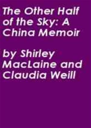 Rent The Other Half of the Sky: A China Memoir Online DVD Rental