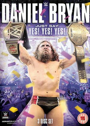 Rent WWE: Daniel Bryan: Just Say Yes! Yes! Yes! Online DVD Rental