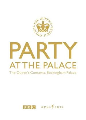 Rent Party at the Palace (aka Party at the Palace: The Queen's Concerts, Buckingham Palace) Online DVD & Blu-ray Rental