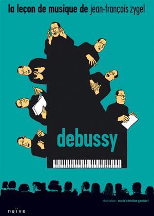Rent Jean-François Zygel: La Leçon De Musique: Debussy Online DVD & Blu-ray Rental