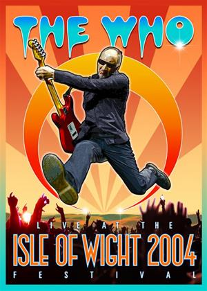 Rent The Who: Live at the Isle of Wight Festival 2004 Online DVD Rental