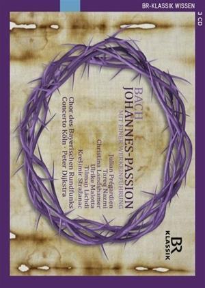 Rent J.S. Bach: Johannes-Passion: Bayerishcen Rundfunks (Peter Dijkstra) Online DVD Rental