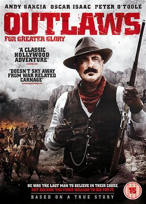 Rent Outlaws (aka For Greater Glory: The True Story of Cristiada) Online DVD Rental